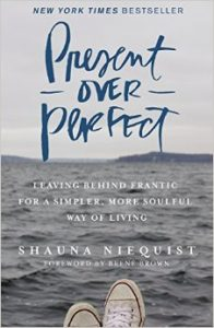 The cover for Present Over Perfect: Leaving Behind Frantic for a Simpler, More Soulful Way of Living is shown. It ranks seventh on Balanced Achievement's list of the top 10 self-help books of 2016.